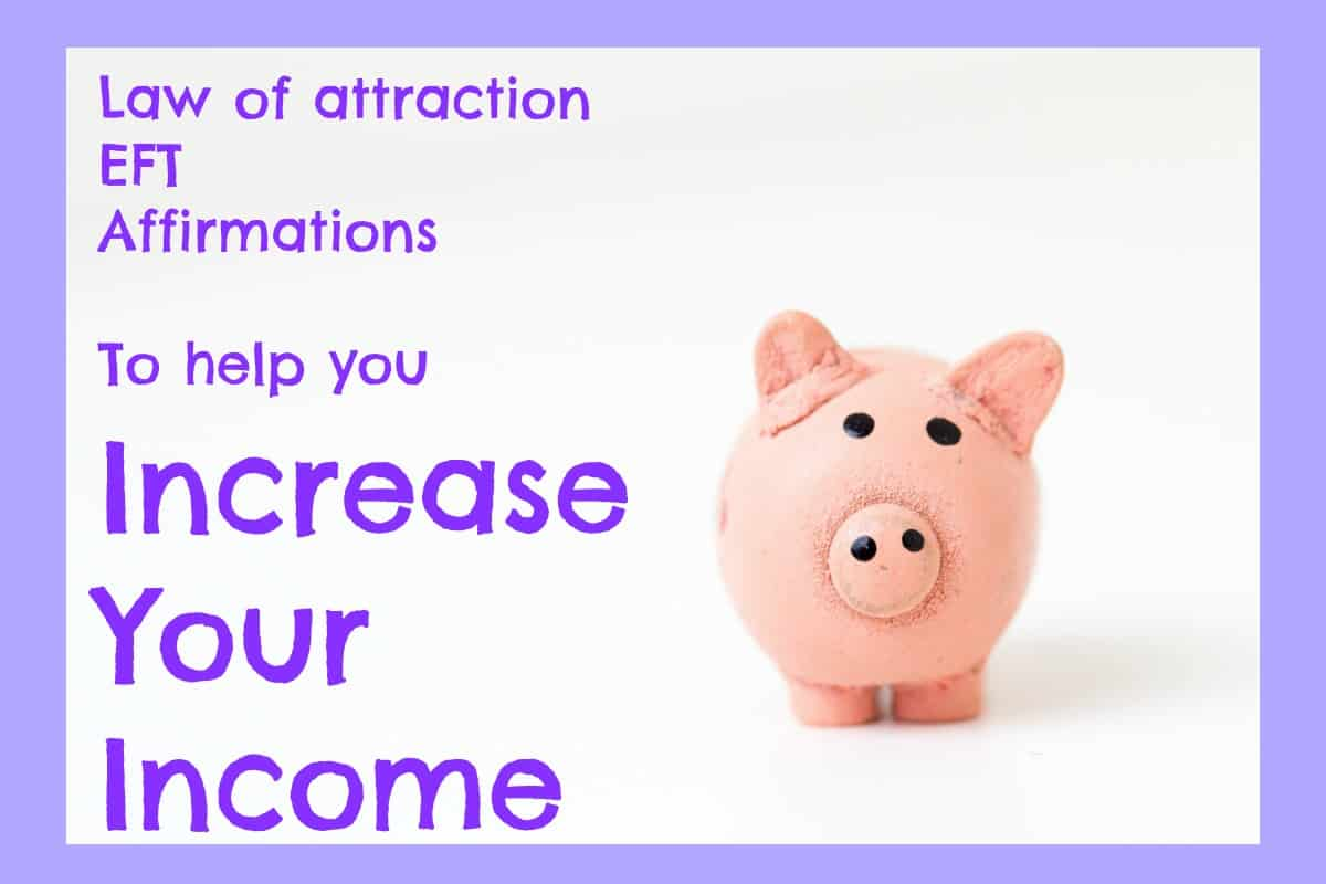 In depth look at how to use EFT, law of attraction and affirmations to increase your income.