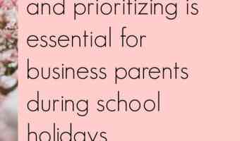 How to successfully run your business during school holidays