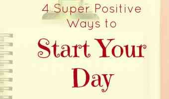 4 super positive ways to start the day