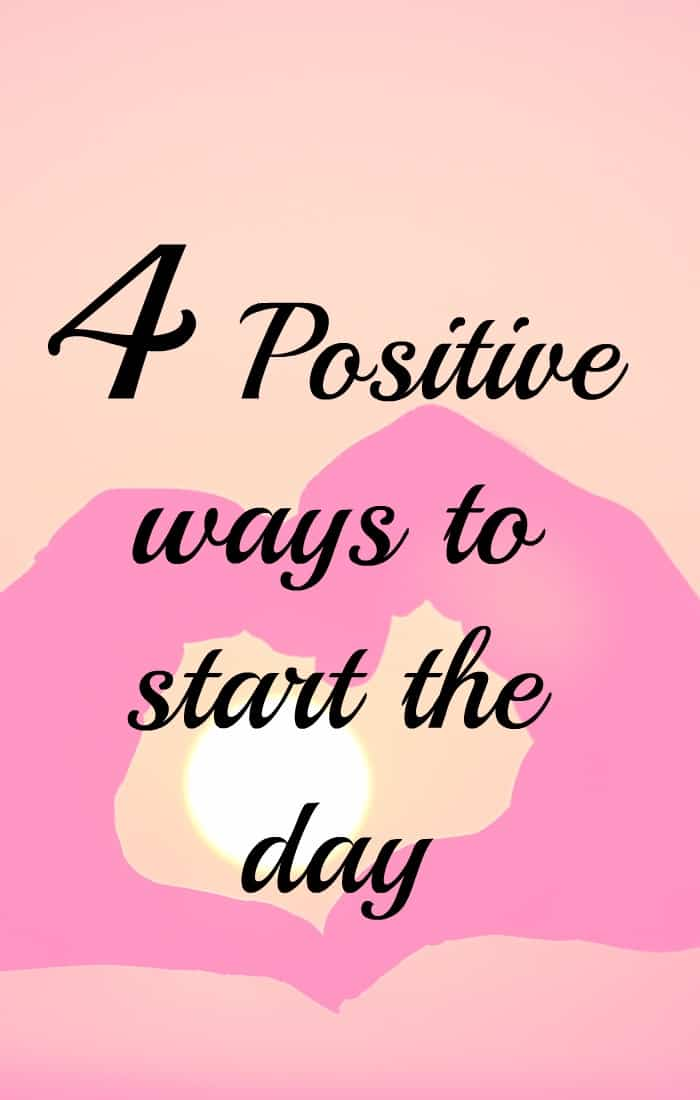 4 positive ways to start your day. When you start your day in a positive way you set yourself up for a positive day. Focus on Gratitude, practice positive affirmations, visualise your day the way you want it to be and finally stand in front of a mirror and say something really nice about yourself. Do this every day and just see what happens. Click through for links to help you even more.