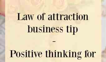 Law of Attraction Business Tip – Keep your thoughts positive