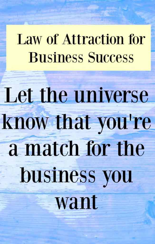 Law of attraction for business success tip - Be a match for the business you want. Visualising your ideal business is not enough. Click through to read examples and explanations. Let's get the law of attraction working the right way, so that you can create a life and business you love.