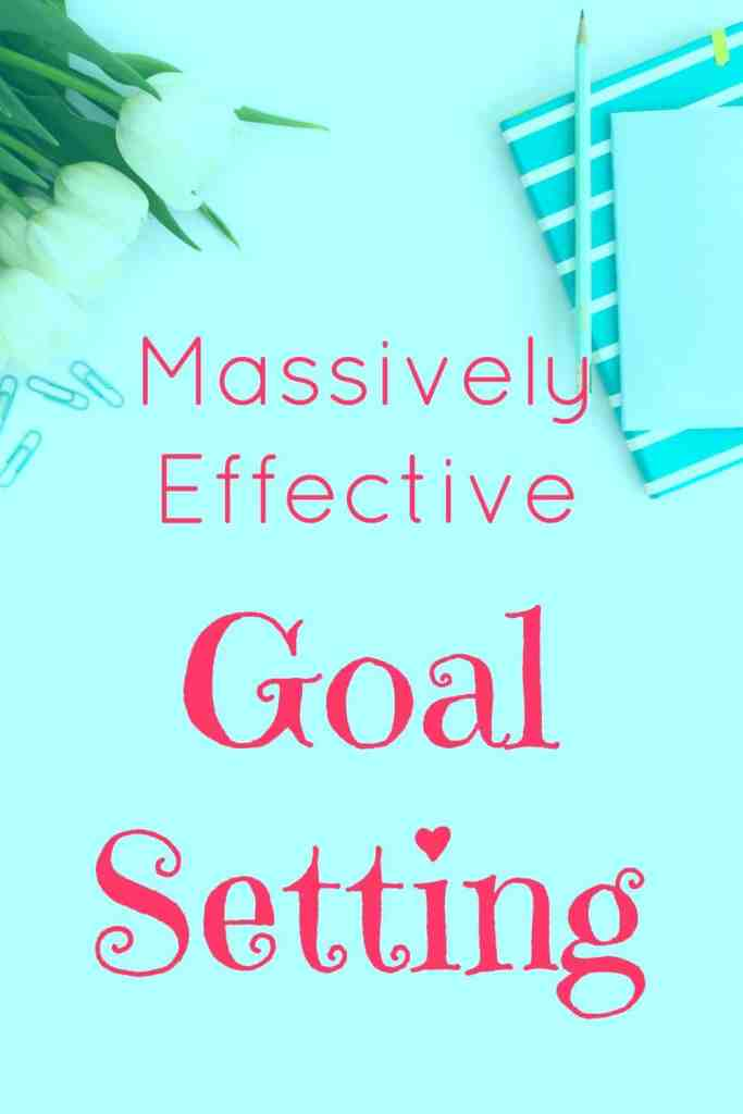 massively effective goal setting - You'll certainly be rocking your goals with these powerful goal setting tips