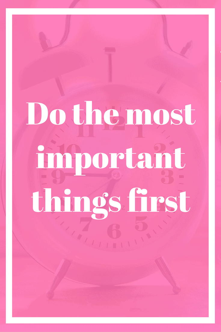 Do the most important things first to improve productivity.