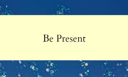 Be present - Switch off from your business. Your business is not your life. Build your ideal business and ideal life at the same time.