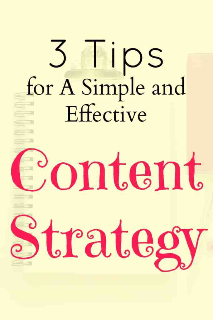 3 tips for a simple and effective content strategy.