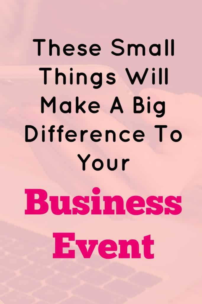 These small things will make a big difference to your business event.