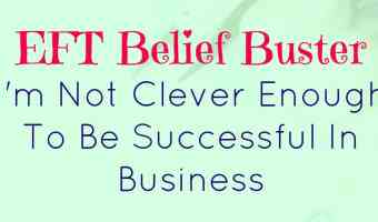 EFT Belief Buster – I'm not clever enough to be successful