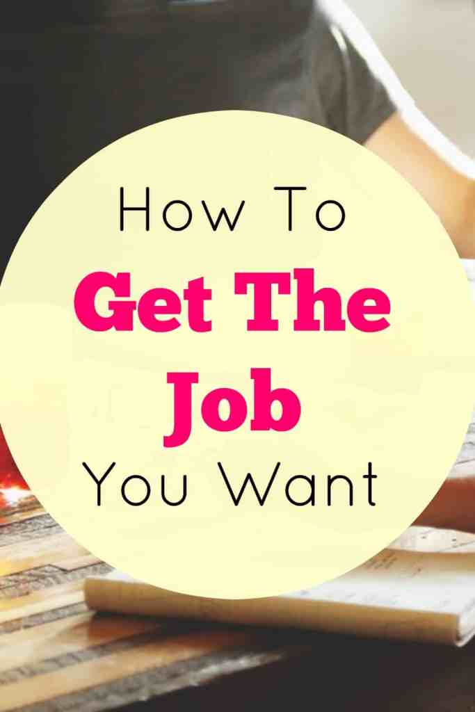 How to get the job you want.