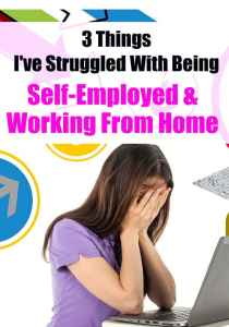 3 things I've struggled with being self-employed and working from home and what I've done to overcome the problems.