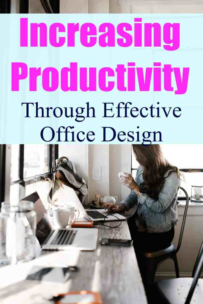 Increasing Productivity Through Effective Office Design