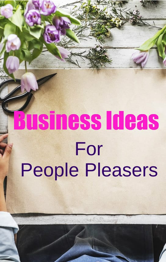 Fantastic business ideas for people pleasers.  If you love people, check out these ideas for your perfect business.