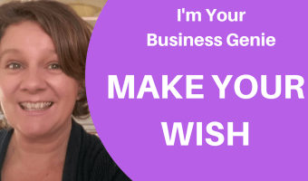 I'm Your Business Genie –  What do you wish for?