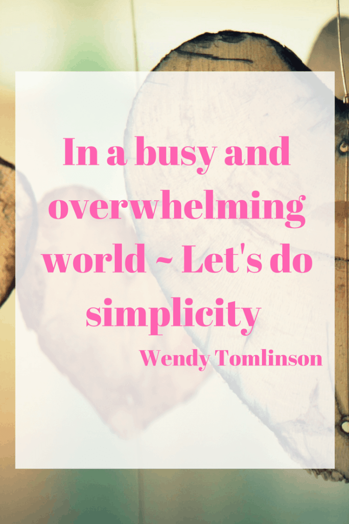Simplicity Quote - In a busy and overwhelming world - Let's do simplicity.