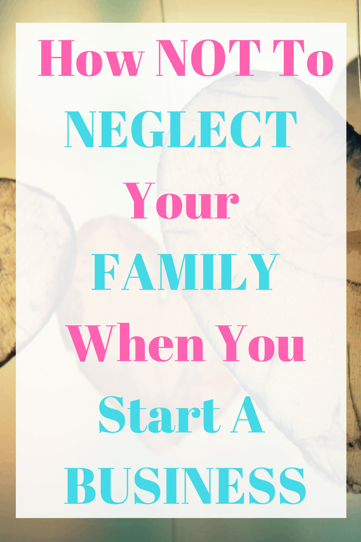 How To Build Your Business Without Neglecting Your Family