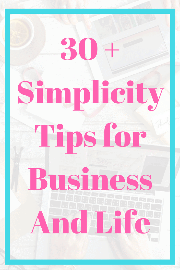 Simplicity tips for business and life