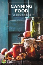 Canning 101: The Ultimate Guide to Canning Food for Beginners