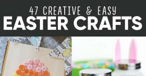 47 Creative & Easy DIY Easter Crafts for Your Kids to Make with You