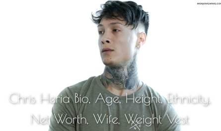 chris_heria_bio__age__height__ethnicity__net_worth__wife__weight_vest