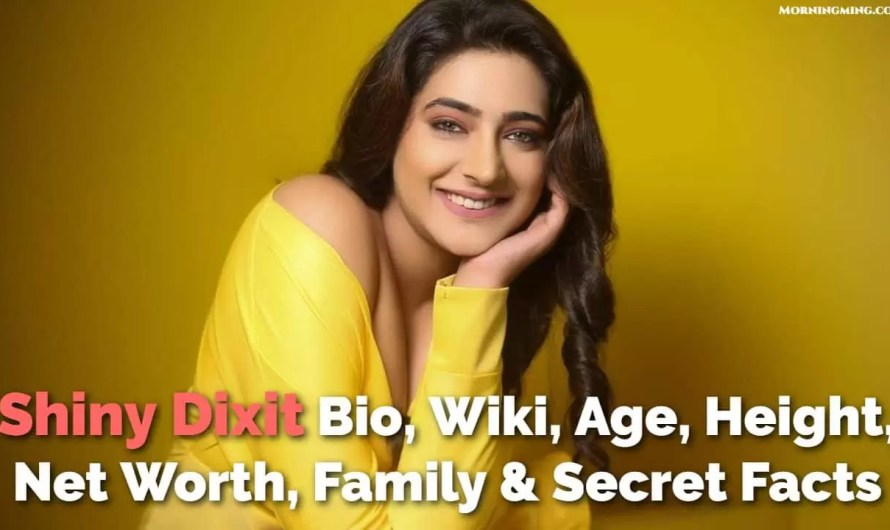 Shiny Dixit Bio, Wiki, Age, Height, Net Worth, Family & Secret Facts