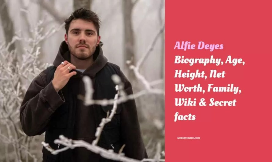 Alfie Deyes Bio – Age, Height, Net Worth, Family, Wiki & Secret facts