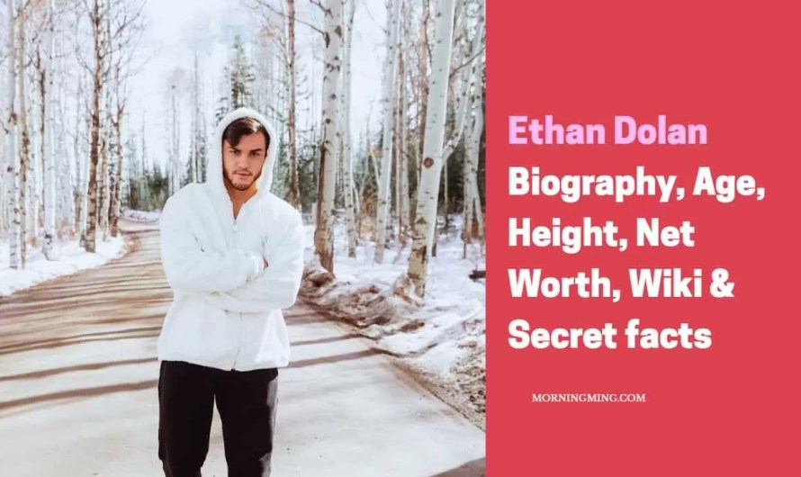 Ethan Dolan Biography: Age, Height, Net Worth, Wiki & Secret facts