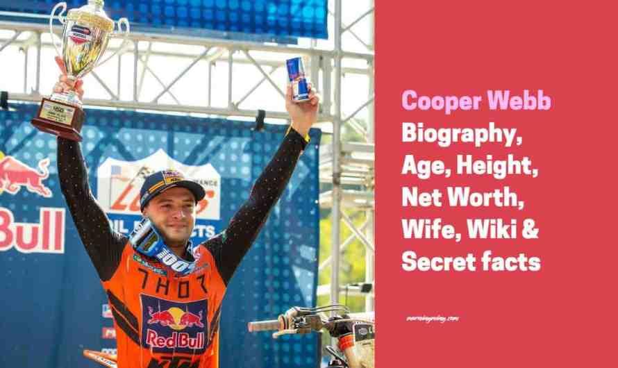 Cooper Webb Bio: Age, Height, Net Worth, Wife, Wiki & Secret facts