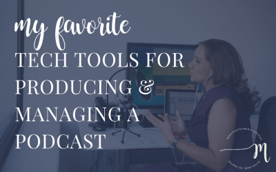 My Favorite Tech Tools for Producing & Managing a Podcast