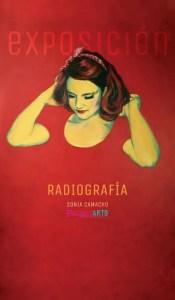 """CULTURA. Exposición """"Radiografía"""", de Sonia Camacho. Del 14 de diciembre al 6 de enero. Espacio Santa Clara @ Espacio Santa Clara"""