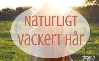 Tips för naturligt vackrare, tjockare, friskare hår