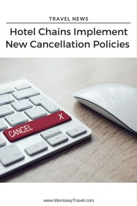 Hotel Chains Implement New Cancellation Policies