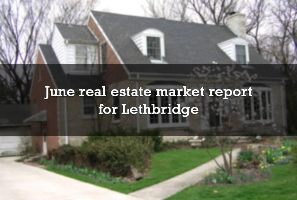 June real estate market report for Lethbridge
