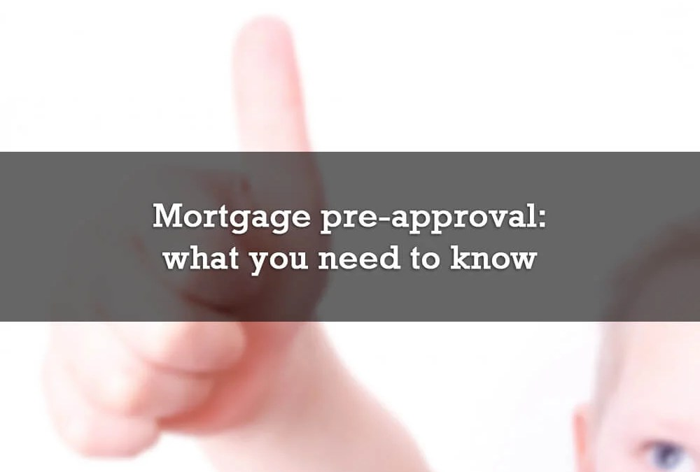 Mortgage pre-approval: what you need to know