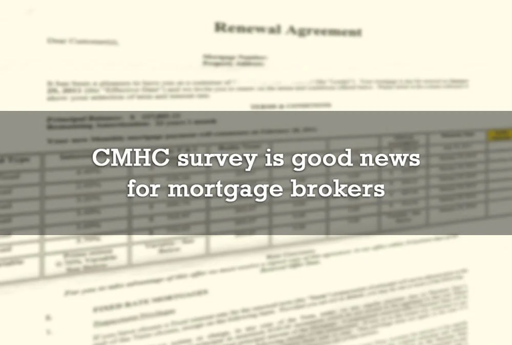 CMHC survey is good news for mortgage brokers
