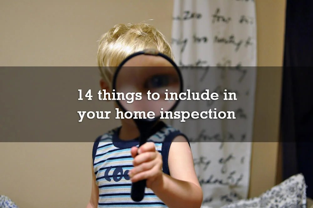 14 things to include in your home inspection