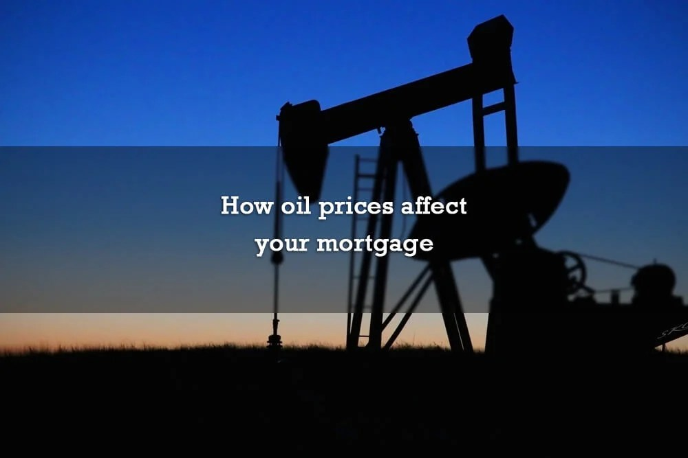 How oil prices affect your mortgage