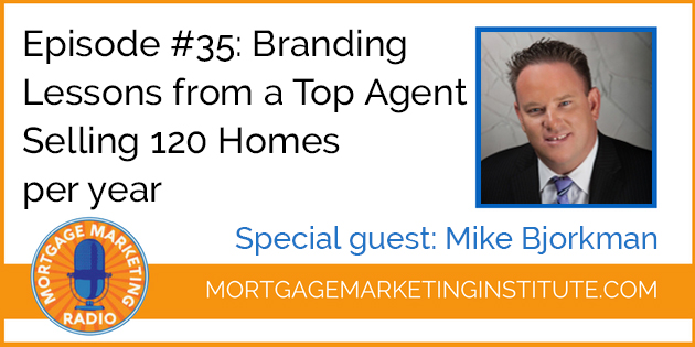 Ep #35: Branding Lessons from a Top Agent Selling 120 Homes a Year