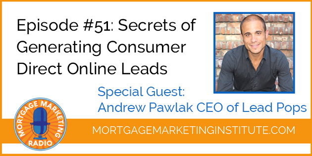 Ep #51: Secrets of Generating Consumer Direct Online Leads