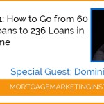Ep # 61: How to Go From 60 Funded Loans to 236 Loans in Record Time