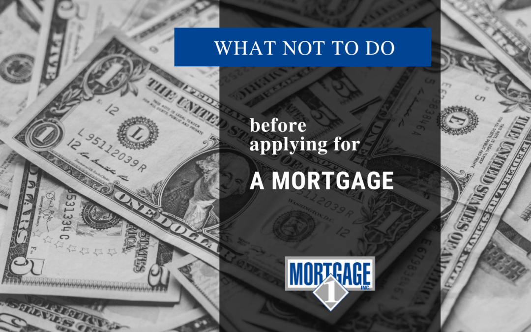 """Featured image for """"What NOT To Do Before Applying For A Mortgage"""" blog post"""