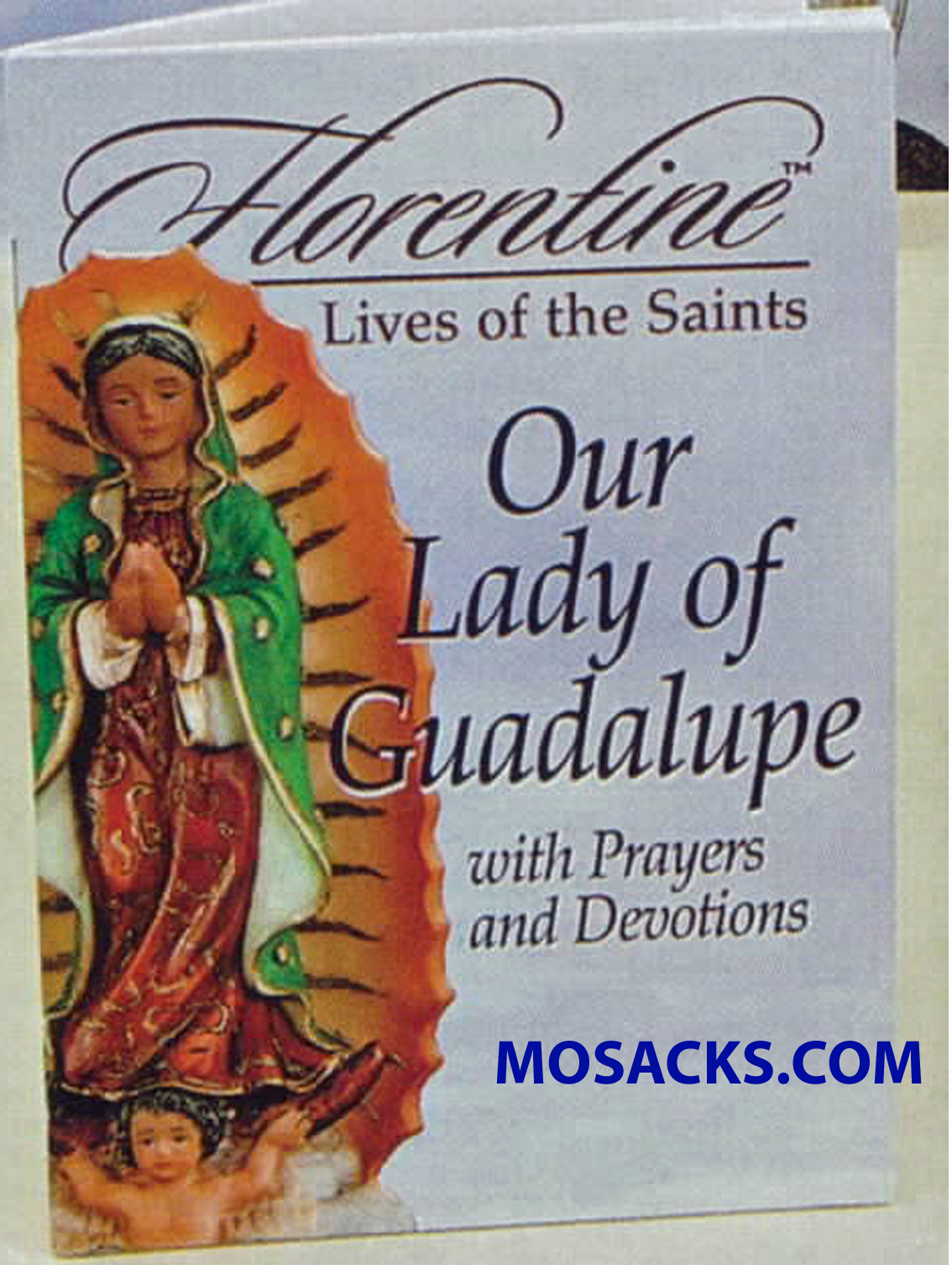 Florentine Lives Of The Saints Our Lady Of Guadalupe By