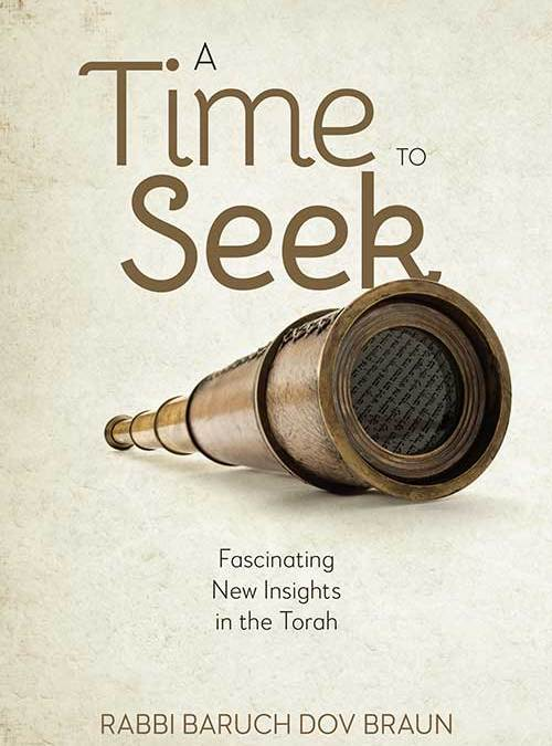 A Time to Seek: Fascinating New Insights in the Torah
