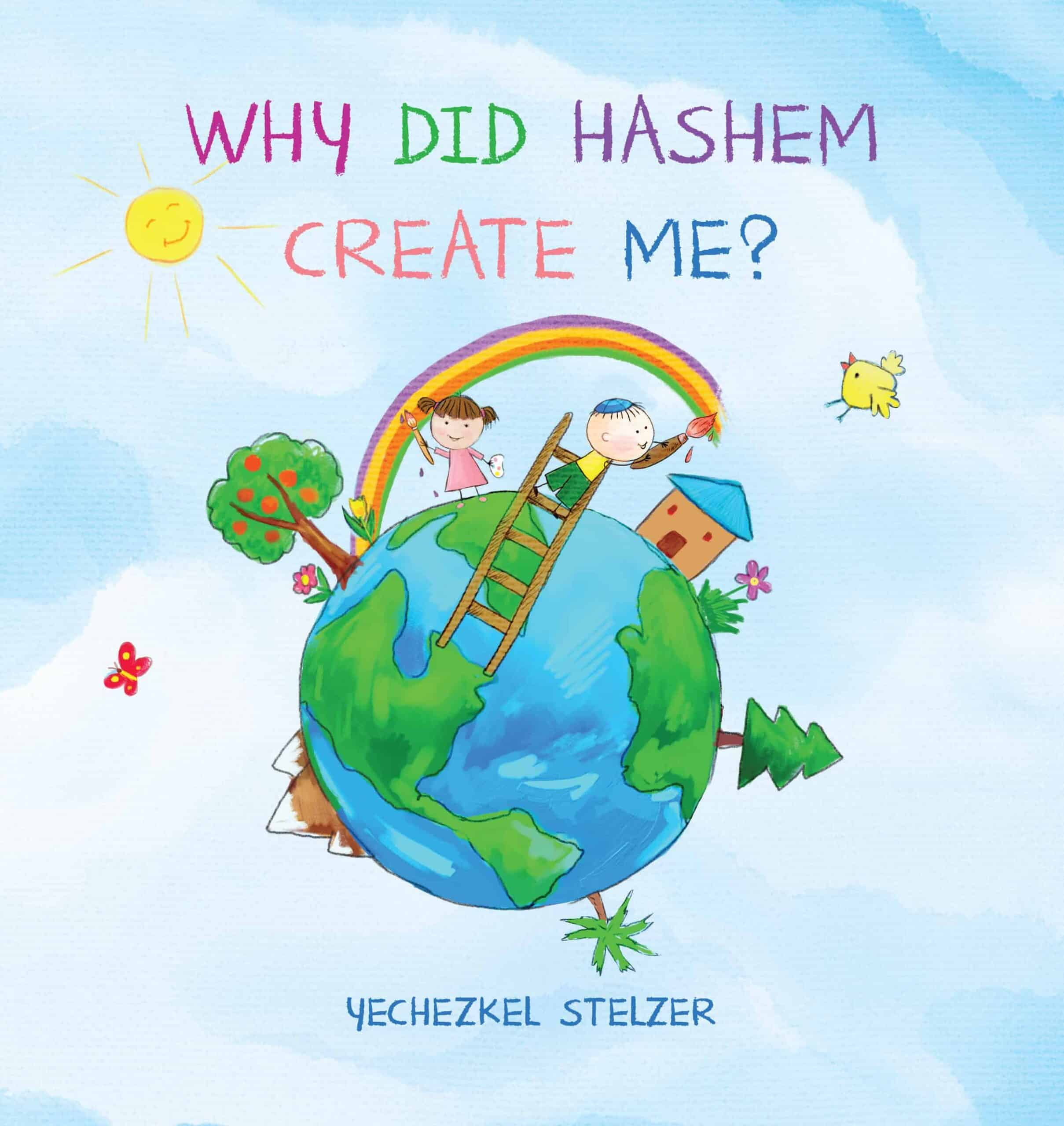 Why Did Hashem Create me?
