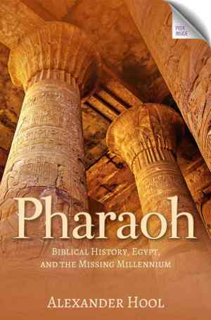 Pharaoh Biblical History, Egypt and The Missing Millenium