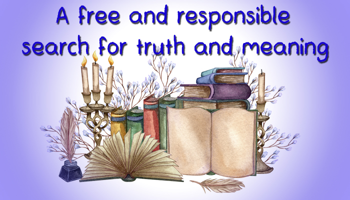 Free and Responsible Search for Truth and Meaning