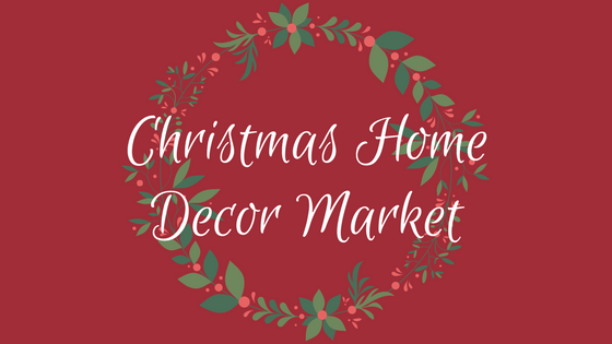 Christmas Home Decor Market