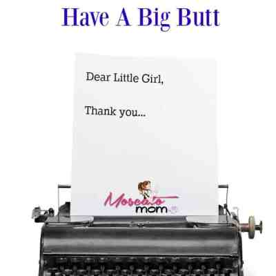 An Open Letter To The Little Girl In Walmart Who Said I Have A Big Butt