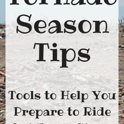 Tornado Season Tips: Tools to Help You Prepare to Ride Out Every Storm