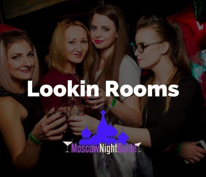 Lookin Rooms Club Moscow reviewed by Moscownightguide