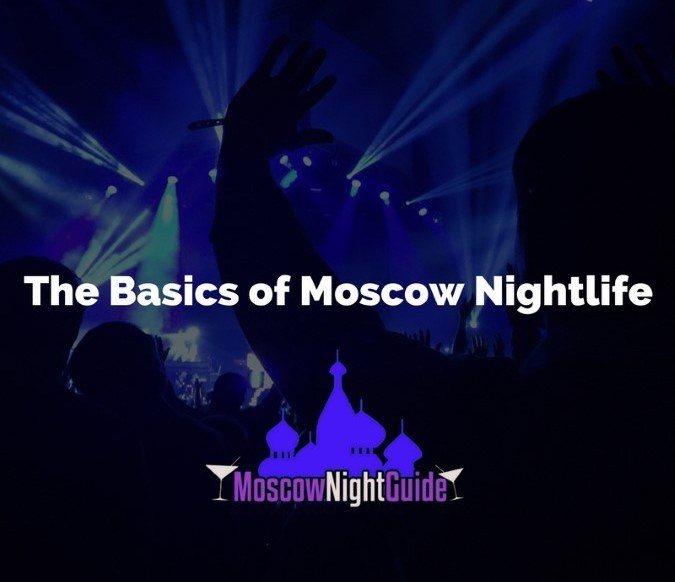 The Basics of Moscow Nightlife
